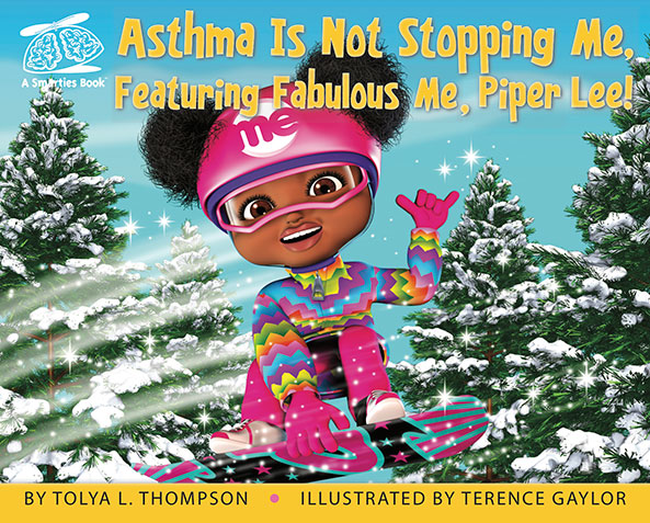 Asthma Is Not Stopping Me, Featuring Fabulous Me, Piper Lee!